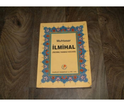 İLKS&MUHTASAR İLMİHAL-RESİMLİ NAMAZ HOCASI