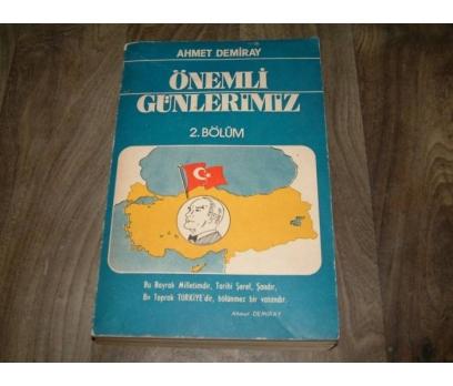 İLKS&ÖNEMLİ GÜNLERİMİZ-2. BÖLÜM-AHMET DEMİRAY