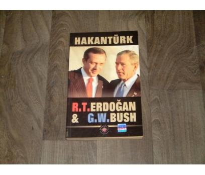 İLKS&R.T.ERDOĞAN VE G.W.BUSH-HAKAN TÜRK