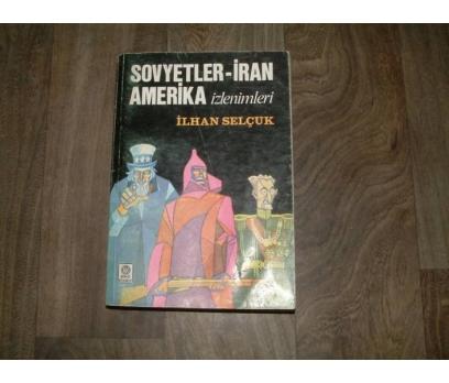 İLKS&SOVYETLER-İRAN AMERİKA İZLENİMLERİ