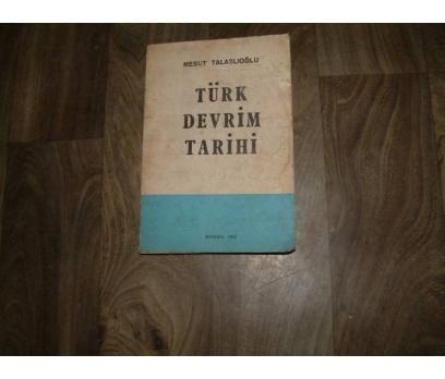 İLKS&TÜRK DEVRİM TARİHİ-MESUT TALASLIOĞLU