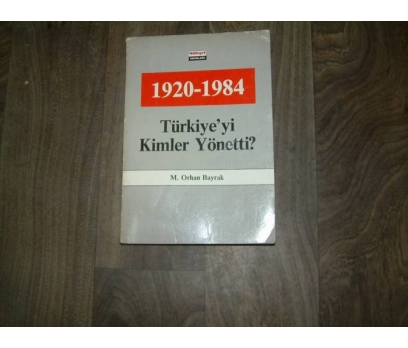 İLKS&TÜRKİYE'Yİ-KİMLER YÖNETTİ-1920-1984-M.OR