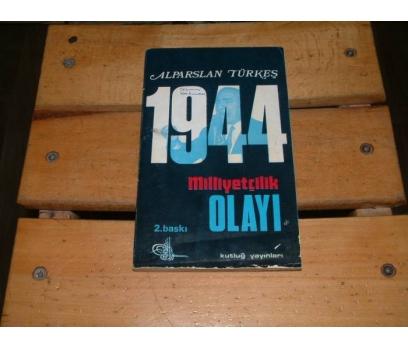 İLKSAHAF&1944 MİLLİYETÇİLİK OLAYI-ALPARSLAN TÜ