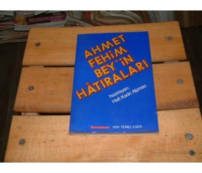 İLKSAHAF&AHMET FEHİM BEY'İN HATIRALARI