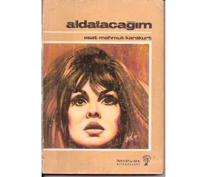 İLKSAHAF&ALDATACAĞIM-ESAT MAHMUT KARAKUT-1974
