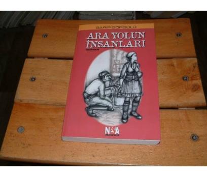 İLKSAHAF&ARA YOLUN İNSANLARI-GARİP GÖRGÜLÜ