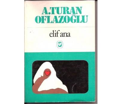İLKSAHAF&A.TURAN OFLAZOĞLU-ELİF ANA-1978