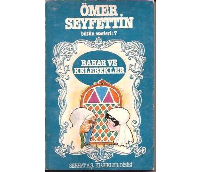 İLKSAHAF&BAHAR VE KELEBEK-ÖMER SEYFETTİN-1984