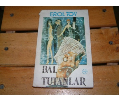 İLKSAHAF&BAL TUTANLAR-EROL TOY
