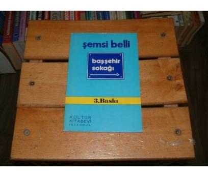 İLKSAHAF&BAŞŞEHİR SOKAĞI-SEMSİ BELLİ
