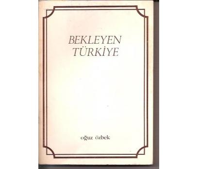 İLKSAHAF&BEKLEYEN TÜRKİYE-OĞUZ ÖZBEK-1981