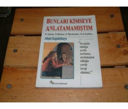 İLKSAHAF&BUNLARI KİMSEYE ANLATAMAMIŞTIM