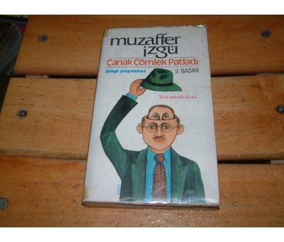 İLKSAHAF&ÇANAK ÇÖMLEK PATLADI-MUZAFFER İZGÜ