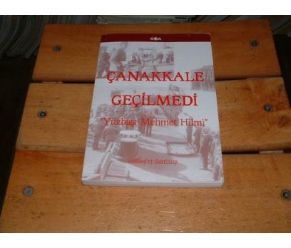 İLKSAHAF&ÇANAKKALE GEÇİLMEDİ-GAZANFER SANLITOP