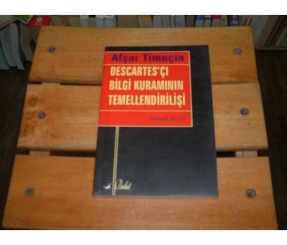 İLKSAHAF&DESCATES'ÇI BİLGİ KURAMININ TEMELLEN