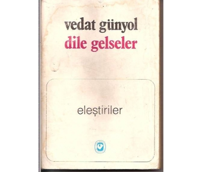 İLKSAHAF&DİLE GELSELER-VEDAT GÜNYOL-1984-ELEŞT