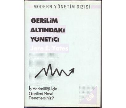 İLKSAHAF&GERİLİM ALTINDAKİ YÖNETİCİ-JERE E. YATE