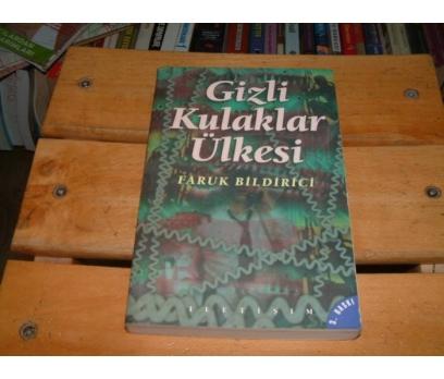 İLKSAHAF&GİZLİ KULAKLAR ÜLKESİ-FARUK BİLDİRİCİ