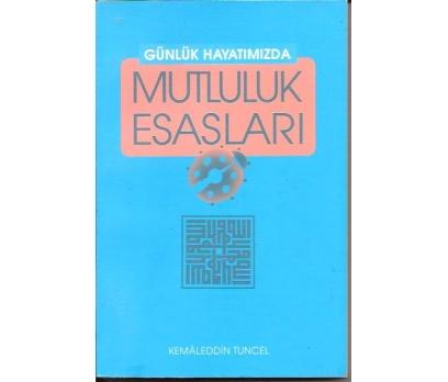 İLKSAHAF&GÜNLÜK HAYATIMIZDA MUTLULUK ESASLARI- 1