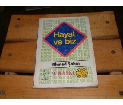 İLKSAHAF&HAYAT VE BİZ-AHMED ŞAHİN
