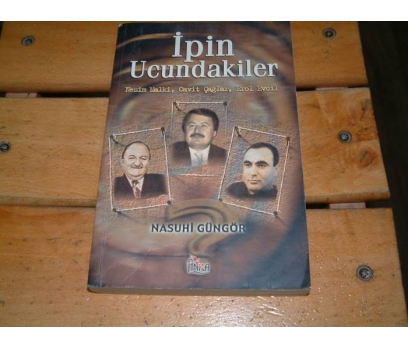 İLKSAHAF&İPİN UCUNDAKİLER-NASUHİ GÜNGÖR