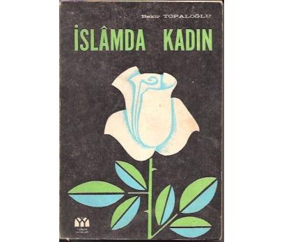 İLKSAHAF&İSLAMDA KADIN-BEKİR TOPALOĞLU-1982