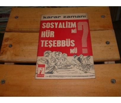 İLKSAHAF&KARAR ZAMANI-SOSYALİZM Mİ HÜR TEŞEBBÜ