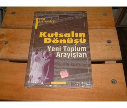 İLKSAHAF&KUTSALIN DÖNÜŞÜ-YENİ TOPLUM ARAYIŞLARI