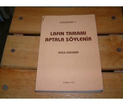 İLKSAHAF&LAFIN TAMAMI APTALA SÖYLENİR-ATİLA ERDE