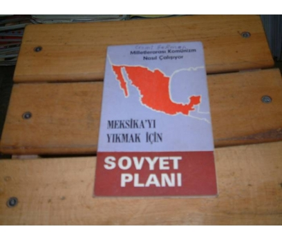 İLKSAHAF&MEKSİKAYI YIKMAK İÇİN SOVYET PLANI