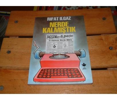 İLKSAHAF&NERDE KALMIŞTIK-RIFAT ILGAZ