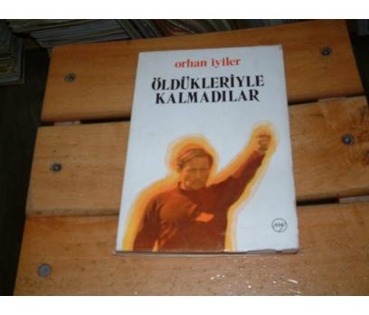İLKSAHAF&ÖLDÜKLERİYLE KALMADILAR-ORHAN İYİLER
