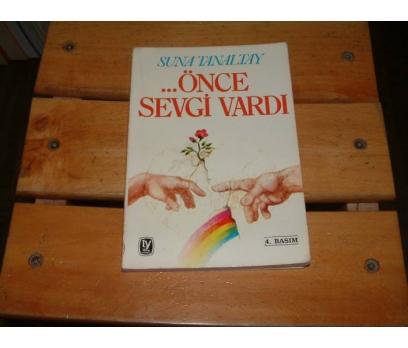 İLKSAHAF&ÖNCE SEVGİ VARDI-SUNA TANALTAY