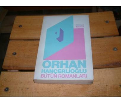 İLKSAHAF&ORHAN HANÇERLİOĞLU-BÜTÜN ROMANLARI