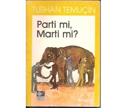 İLKSAHAF&PARTİ Mİ MARTİ Mİ-TURHAN TEMUÇİN-1984