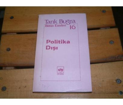 İLKSAHAF&POLİTİKA DIŞI-TARIK BUĞRA