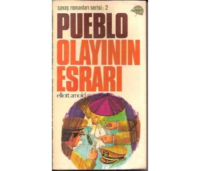 İLKSAHAF&PUEBLO OLAYLARININ ESRARI-ELLIOT ARNOLD