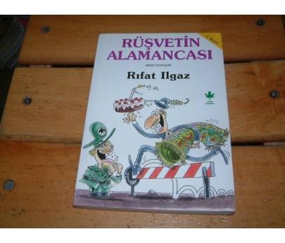 İLKSAHAF&RÜŞVETİN ALAMANCASI-RIFAT ILGAZ
