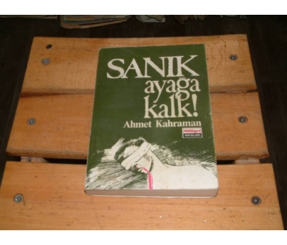 İLKSAHAF&SANIK AYAĞA KALK-AHMET KAHRAMAN
