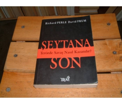 İLKSAHAF&ŞEYTANA SON-RİCHARD PERLE DAVİD FRUM