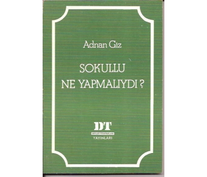 İLKSAHAF&SOKULLU NE YAPMALIYDI-ADNAN GİZ-1981