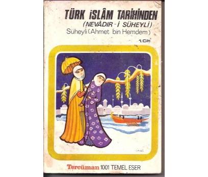İLKSAHAF&TÜRK İSLAM TARİHİNDEN-SUHEYLİ AHMET BİN 1 2x