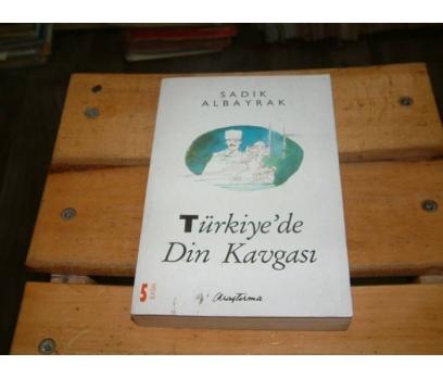İLKSAHAF&TÜRKİYE'DE DİN KAVGASI-SADIK ALBAYRA