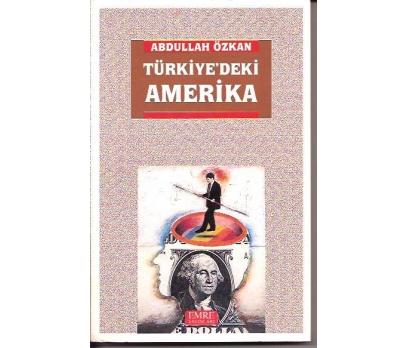 İLKSAHAF&TÜRKİYE'DEKİ AMERİKA-ABDULLAH ÖZKAN-