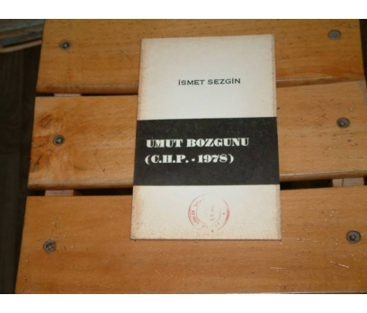 İLKSAHAF&UMUT BOZGUNU-C.H.P. 1978-İSMET SEZGİN