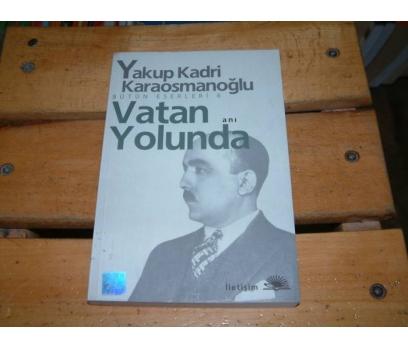 İLKSAHAF&VATAN YOLUNDA-YAKUP KADRİ KARAOSMANOĞLU