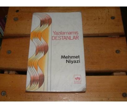 İLKSAHAF&YAZILAMAMIŞ DESTANLAR-MEHMED NİYAZİ