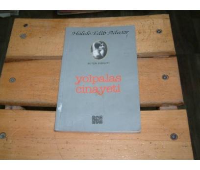 İLKSAHAF&YOLPALAS CİNAYETİ-HALİDE EDİP ADIVAR