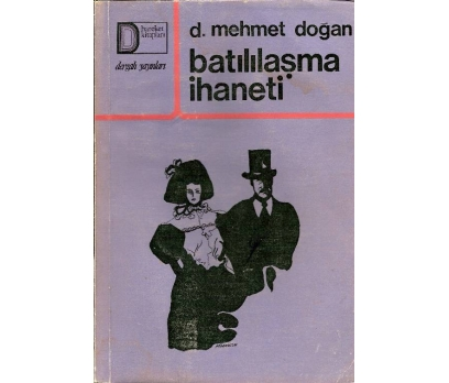 İLKSAHAF@BATILILAŞMA İHANETİ D.MEHMET DOĞAN