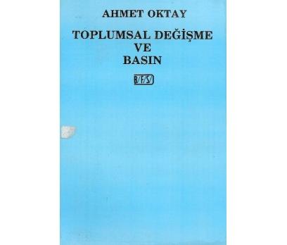 İLKSAHAF@TOPLUMSAL DEĞİŞME VE BASIN AHMET OKTAY